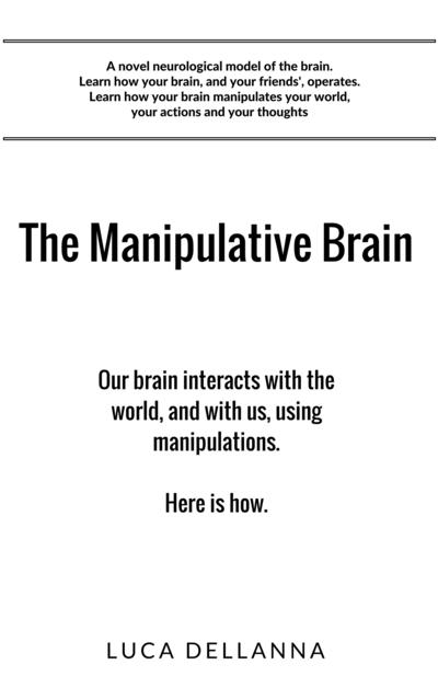 The Manipulative Brain
