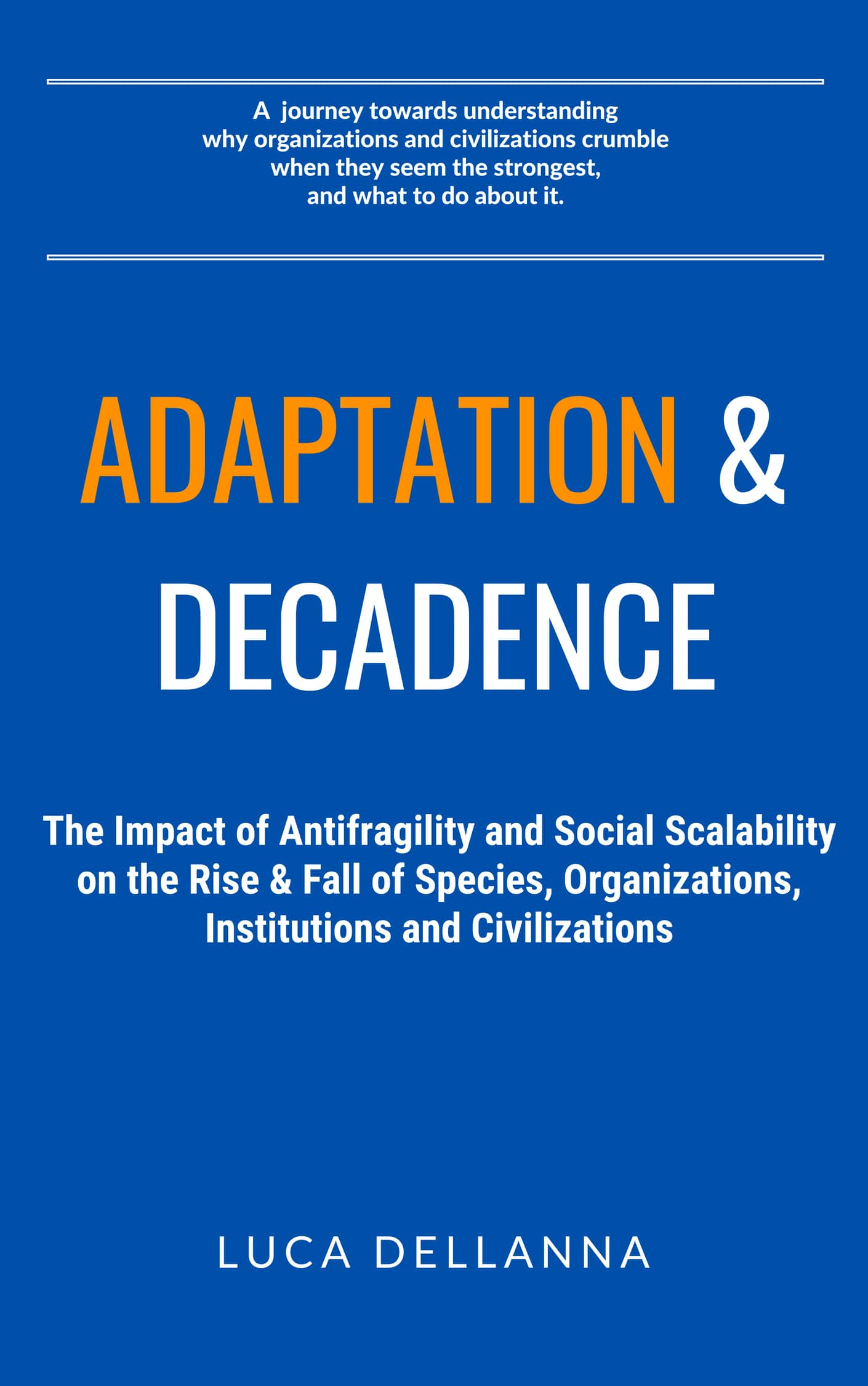 Adaptation and Decadence